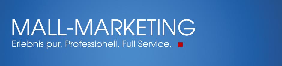 Mall-Marketing. Wir machend die Aktion. Erlebnisstarke Aktionspakete. Individuelle Eventkonzepte.